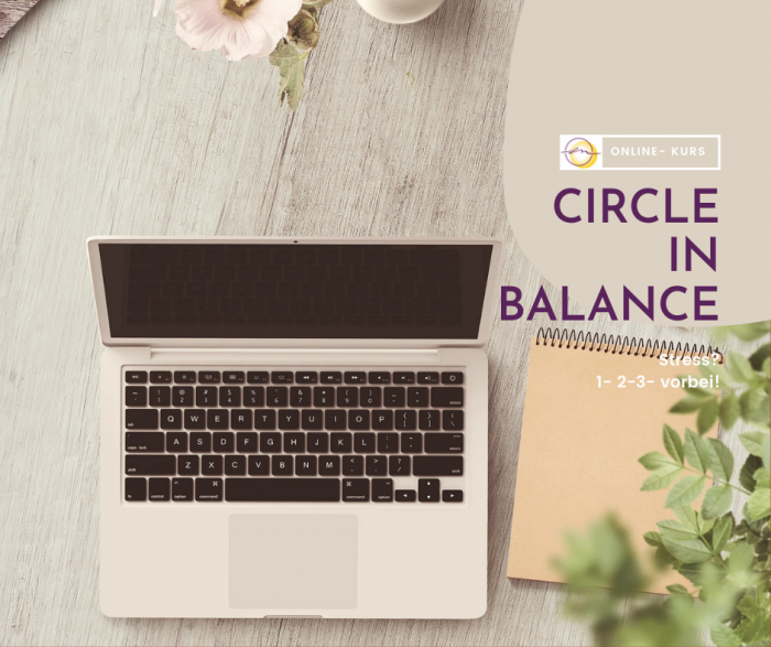 Online-Kurs Circle in Balance! Stress? 1-2-3 vorbei!